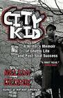 City Kid: A Writer's Memoir of Ghetto Life and Post-Soul Success by Nelson George (Paperback / softback, 2010)