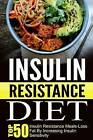 Insulin Resistance Diet: Top 50 Insulin Resistance Meals-Loss Fat by Increasing Insulin Sensitivity by Trisha Eakman (Paperback / softback, 2015)