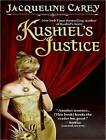 Kushiel's Justice by Jacqueline Carey (CD-Audio, 2009)