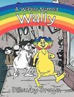 A Wibble Named Wally by Billowby Brown (Paperback, 2012)