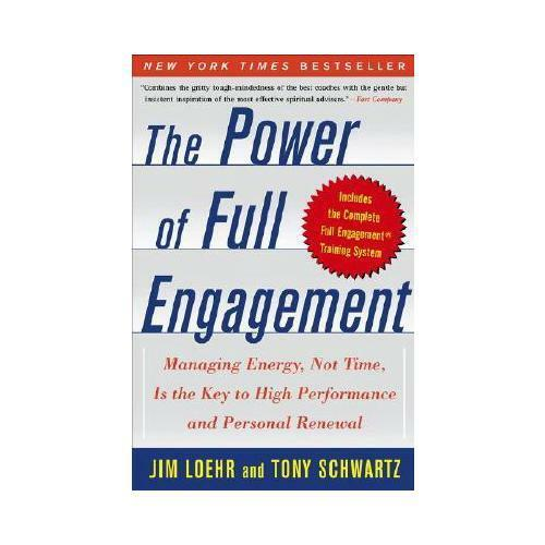 The Power of Full Engagement by Jim Loehr (author), Tony Schwartz (author)