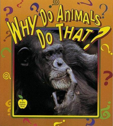 Nickles, Greg : Why Do Animals Do That? (Crabapples)
