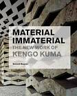 Material Immaterial: The New Work of Kengo Kuma by Botond Bognar (Paperback, 2010)