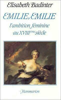 Emilie, Emilie: L'ambition féminine au XVIIIe siècle (French Edition) by Badi
