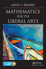 Mathematics for the Liberal Arts by Jason I. Brown (Mixed media product, 2015)