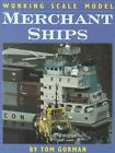 Working Scale Model Merchant Ships by Tom Gorman (Hardback, 2001)