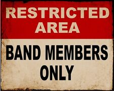 Vintage Restricted Area Band Members Only ENAMEL TYPE METAL TIN SIGN WALL PLAQUE