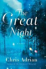 The Great Night : A Novel by Chris Adrian (2011, Hardcover)
