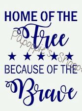 Stencil Home of the Free Because of the Brave Patriotic Stars July 4th