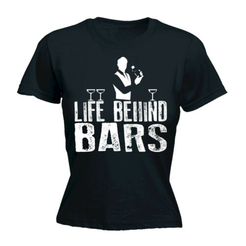 Life Behind Bars Bartender WOMENS T-SHIRT Booze Alcohol Top Funny birthday gift
