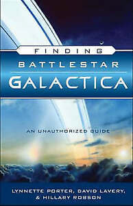 Finding-034-Battlestar-Galactica-034-an-Unauthorized-Guide-Porter-Lynette-amp-Lavery