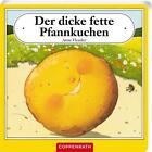 Der dicke fette Pfannkuchen von Anne Heseler (2015, Gebundene Ausgabe)