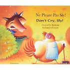 Don't Cry Sly in French and English by Henriette Barkow (Paperback, 2002)