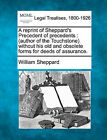 A Reprint of Sheppard's Precedent of Precedents: Author of the Touchstone Without His Old and Obsolete Forms for Deeds of Assurance. by William Sheppard (Paperback / softback, 2010)