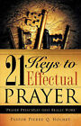 21 Keys to Effectual Prayer by Pierre Q Holmes (Paperback / softback, 2008)