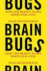 Brain Bugs: How the Brain's Flaws Shape Our Lives by Dean Buonomano (Hardback, 2011)