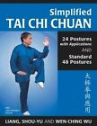 Simplified Tai Chi Chuan: 24 Postures with Applications & Standard 48 Postures by Wu Wen-Ching, Liang Shou-Yu (Paperback, 2014)