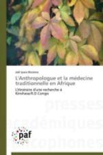 L' Anthropologue et la Medecine Traditionnelle en Afrique by Ipara Motema...