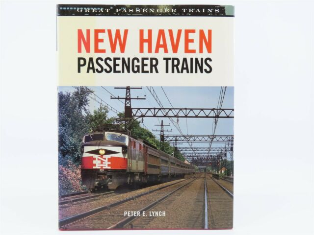 New Haven Passenger Trains by Peter E. Lynch ©2005 HC Book
