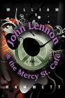 John Lennon and the Mercy Street Cafe by William Hammett (Paperback, 2007)