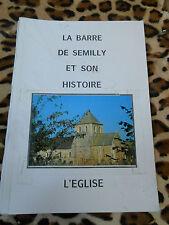 LA BARRE DE SEMILLY ET SON HISTOIRE - 4 fascicules - 1991