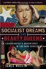 Socialist Dreams and Beauty Queens: A Couchsurfer's Adventures in the New Venezuela by Jamie Maslin (Paperback, 2014)