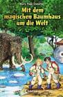 Mit dem magischen Baumhaus um die Welt / Das magische Baumhaus Sammelband Bd.2 von Mary Pope Osborne (2012, Gebundene Ausgabe)