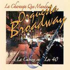 La Charange Que Manda...A La Cabeza En Los 40 * by Orquesta Broadway (CD, Jul-2007, Sony BMG)