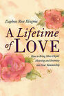 A Lifetime of Love: How to Bring More Depth, Meaning and Intimacy into Your Relationship by Daphne Rose Kingma (Paperback, 1998)