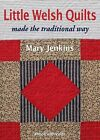 Little Welsh Quilts: Made the Traditional Way by Mary Jenkins (Digital, 2011)