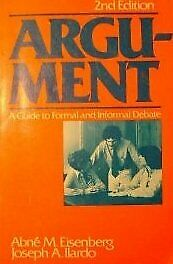 Argument  A Guide to Formal and Informal Debate