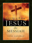 Getting to Know Jesus the Messiah by Gene Lapansie (Paperback / softback, 2004)