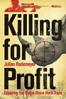 Killing for Profit : Exposing the Illegal Rhino Horn Trade by Julian Rademeyer (2013, Paperback)