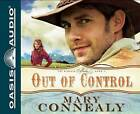 Out of Control by Mary Connealy (CD-Audio, 2011)