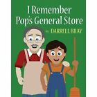 I Remember Pop's General Store by Darrell Bray (Paperback / softback, 2013)