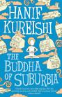 The Buddha of Suburbia by Hanif Kureishi (Paperback, 2009)