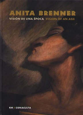 Anita Brenner: Vision of an Age, Monsivais, Carlos,Indych, Ana, Very Good, Hardc