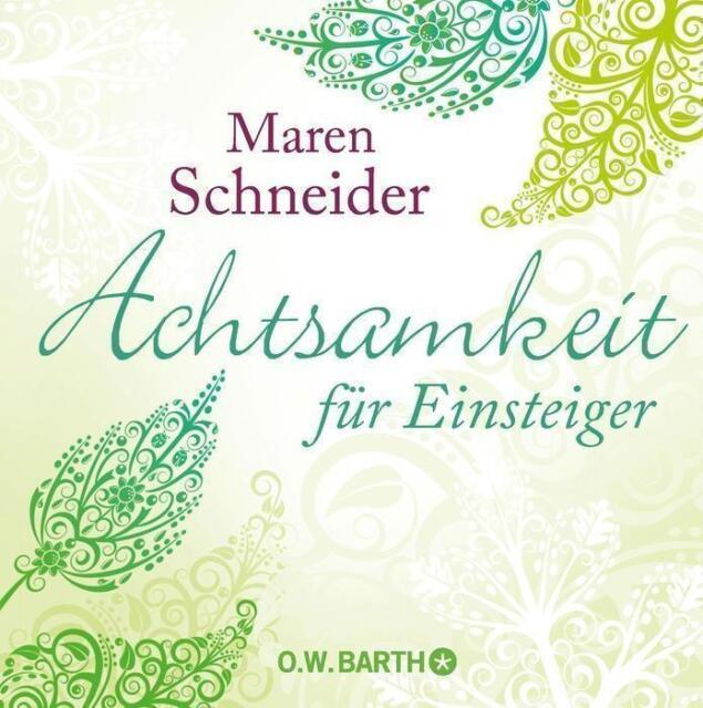 Achtsamkeit für Einsteiger von Maren Schneider (2016, Gebundene Ausgabe)
