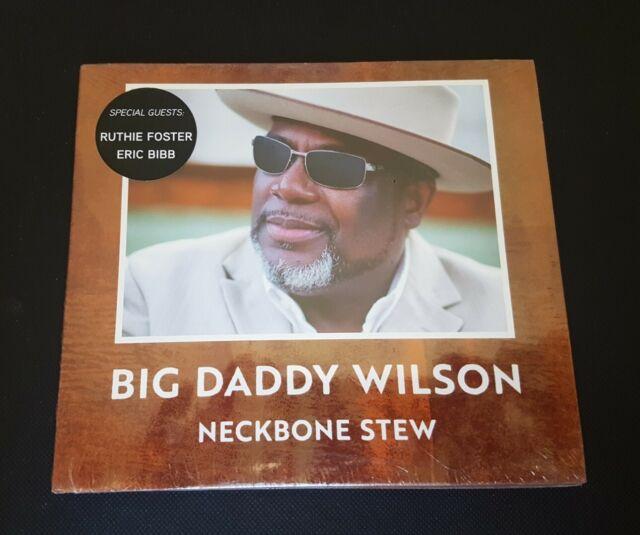 Big Daddy Wilson - Neckbone Stew - CD neuf sous emballage
