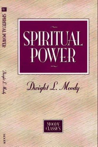 Spiritual Power by Dwight Lyman Moody