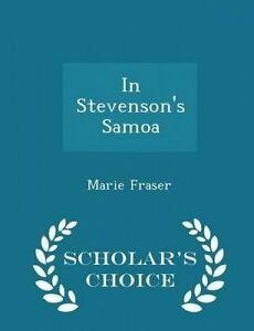 In-Stevenson-039-s-Samoa-Scholar-039-s-Choice-Edition-by-Fraser-Marie-9781296401443