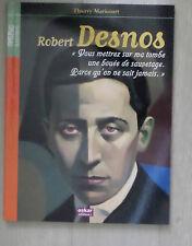 Robert Desnos : Vous mettrez une bouée sur ma tombe. Parce qu'on ne sait jamais