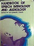 Handbook of Speech Pathology and Audiology Hardcover Lee E. Travis