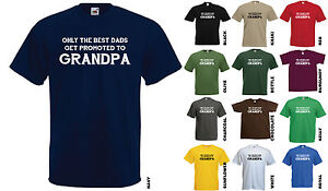 521c39a9 ONLY THE BEST DADS GET PROMOTED TO GRANDPA T-SHIRT - FUNNY FATHER