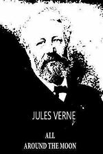 All Around the Moon by Jules Verne (2012, Paperback)