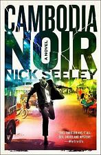 Cambodia Noir : A Novel by Nick Seeley (2017, Paperback)