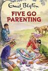 Five Go Parenting by Bruno Vincent (CD-Audio, 2017)