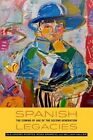 Spanish Legacies: The Coming of Age of the Second Generation by William Haller, Rosa Aparicio Gomez, Alejandro Portes (Paperback, 2016)