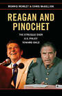 Reagan and Pinochet: The Struggle Over U.S. Policy Toward Chile by Morris H. Morley, Chris McGillion (Hardback, 2015)
