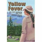 Yellow Fever The 1849 California Gold Rush 9780595381098 Book
